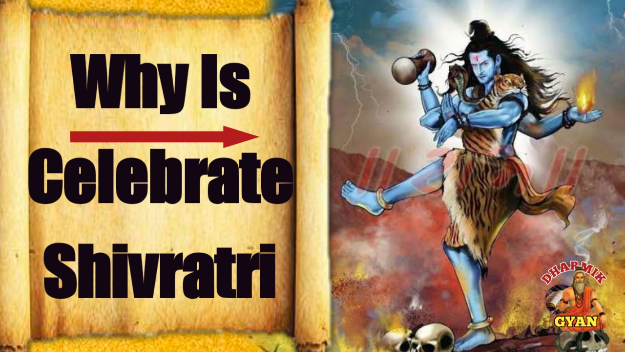 You are currently viewing why is shivratri celebrated | MahaShivratri Story | Mahashivratri 2021 Date | Dharmik Gyan