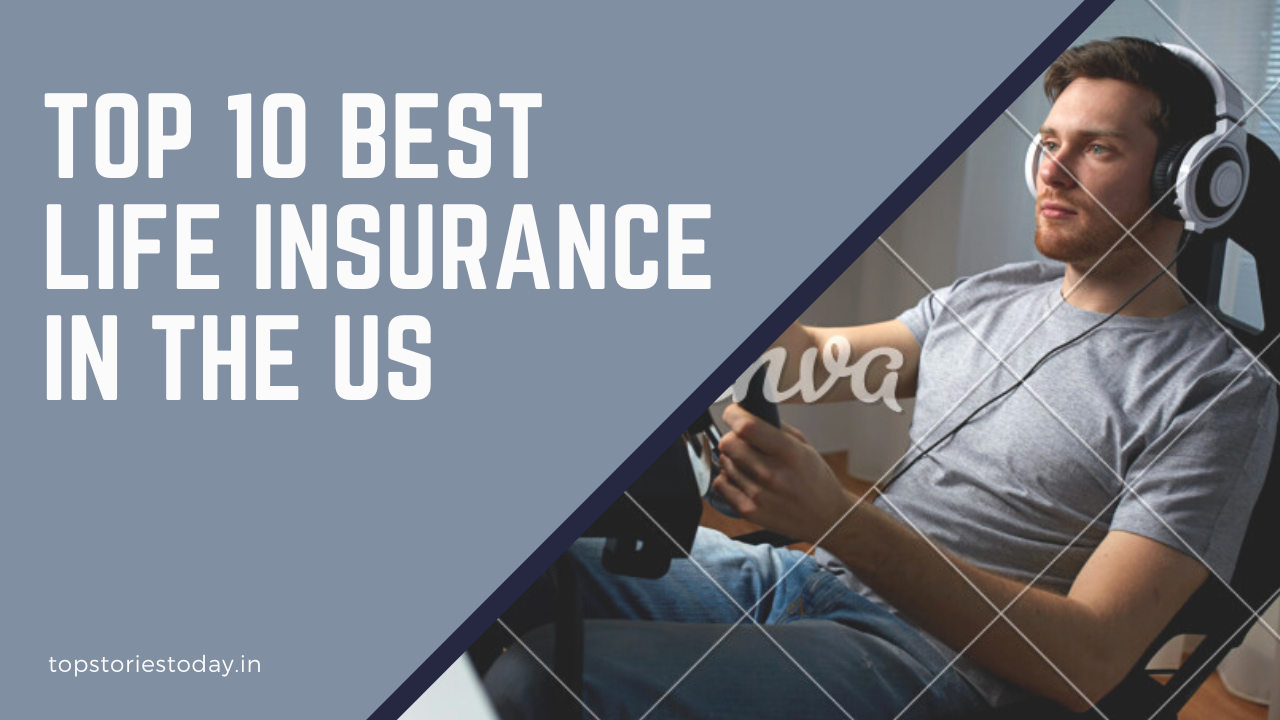 Top 10 The Best Life Insurance Companies In US | Am best rated top life insurance companies in the US