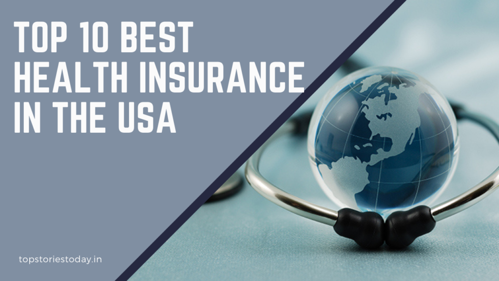 Top 10 Health insurance companies in USA | Who are the top 10 health insurance companies in America
