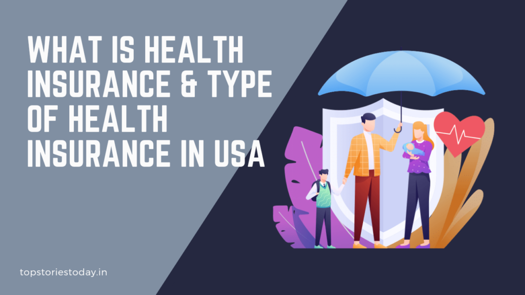 What is Health Insurance and 10 Types of health insurance in USA
