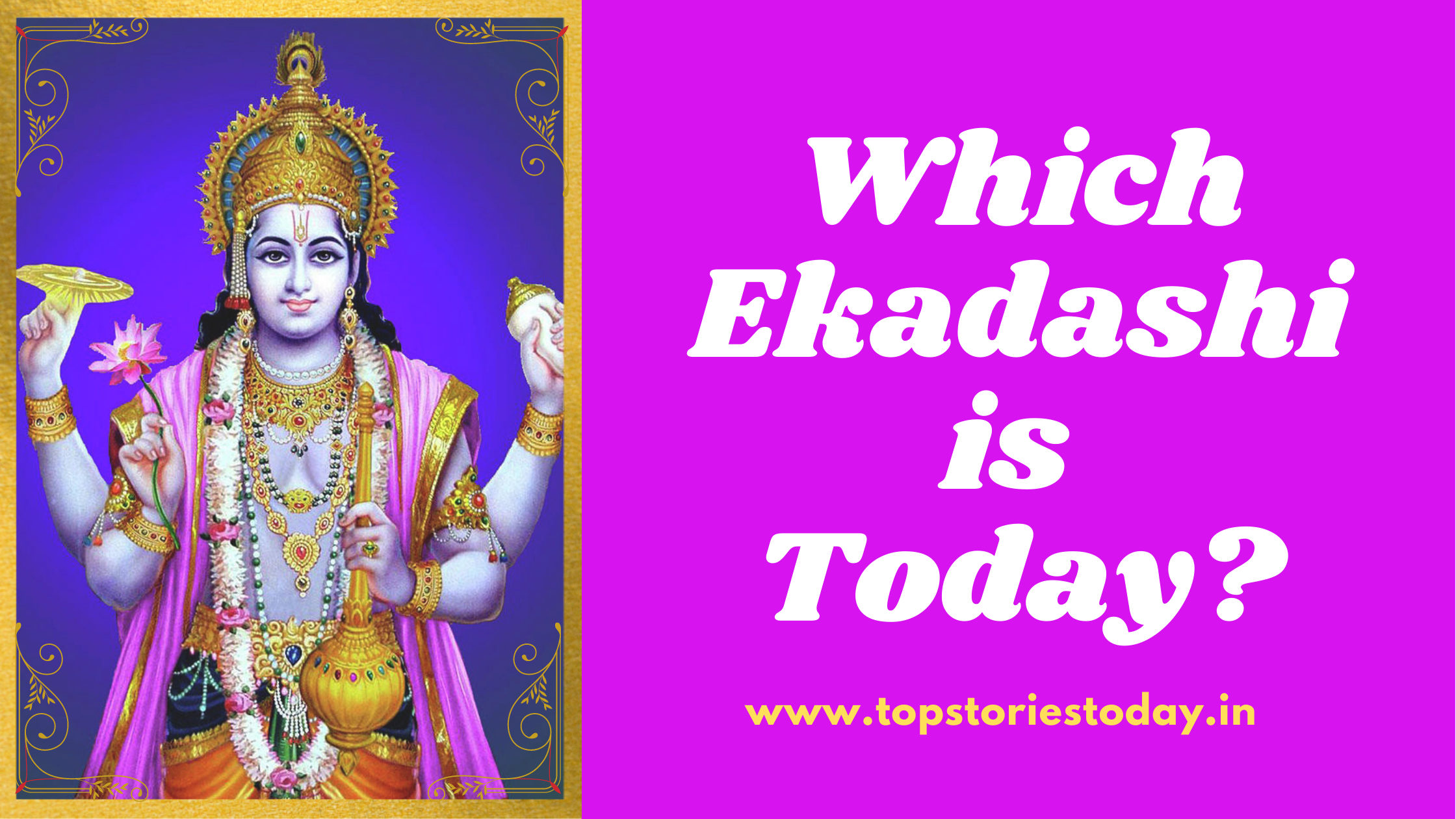 Read more about the article Which Ekadashi is today? | Today ekadashi name | September 2021 Ekadashi list